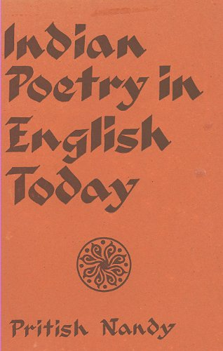 INDIAN POETRY IN ENGLISH TODAY: Nandy, Pritish (ed.)