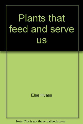9780882541587: Plants that feed and serve us