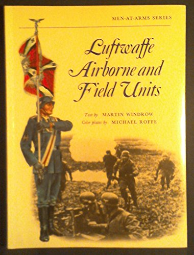9780882541648: Luftwaffe airborne and field units (Men-at-arms series)