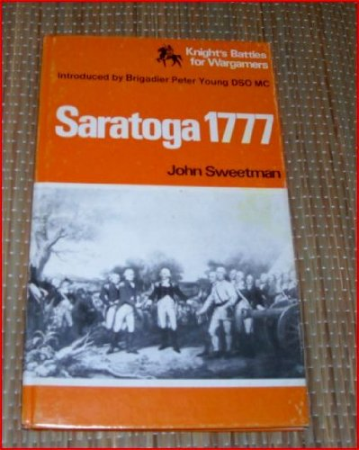 Saratoga, 1777 (Knight's battles for wargamers): John Sweetman