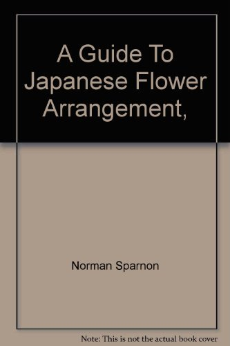 9780882542553: A guide to Japanese flower arrangement