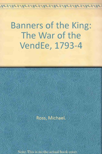 9780882543277: Banners of the King: The War of the VendEe, 1793-4