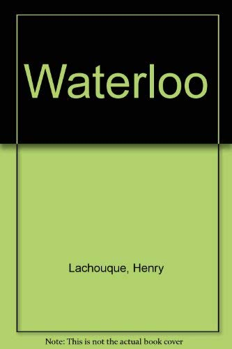 Waterloo: Henry Lachouque