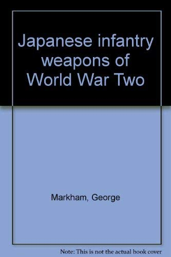 9780882543741: Japanese infantry weapons of World War Two