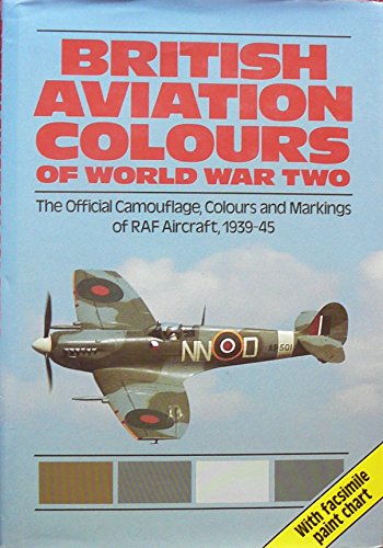 9780882544076: British aviation colours of World War Two: The official camouflage, colours & markings of RAF aircraft, 1939-1945 (R.A.F. Museum series ; v. 3)