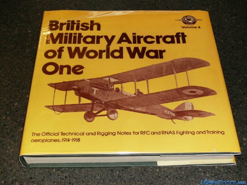 9780882544083: British military aircraft of World War One: The official technical and rigging notes for RFC and RNAS fighting and training aeroplanes, 1914-1918 (RAF Museum series ; v. 4)