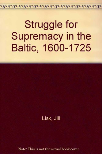 9780882544199: Struggle for Supremacy in the Baltic, 1600-1725