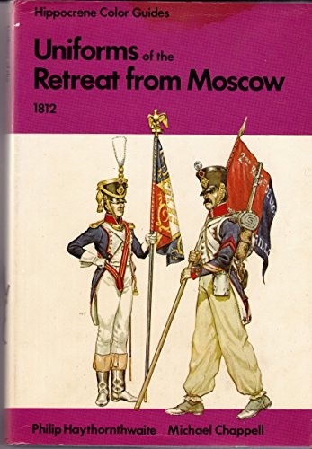 9780882544212: Uniforms of the Retreat from Moscow, 1812: In color