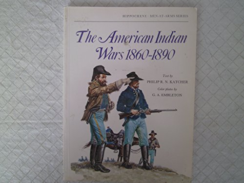 9780882544298: The American Indian wars, 1860-1890 (Men-at-arms series)