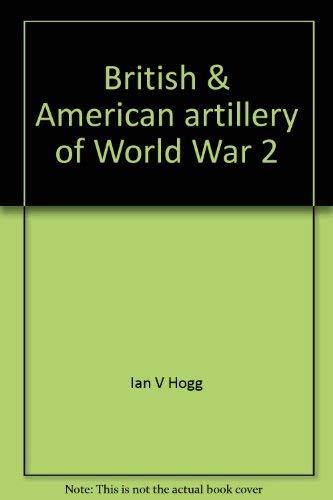 9780882544618: British & American artillery of World War 2
