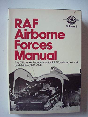 9780882544854: RAF Airborne Forces Manual: The official Air Publications for RAF Paratroop Aircraft and Gliders, 1942-1946 (RAF Museum Series, Vol. 8)