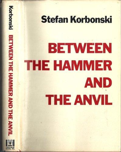 Between the Hammer and the Anvil: Korbonski, Stefan