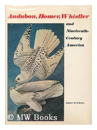 9780882546209: Audubon, Homer, Whistler and Nineteenth-Century America