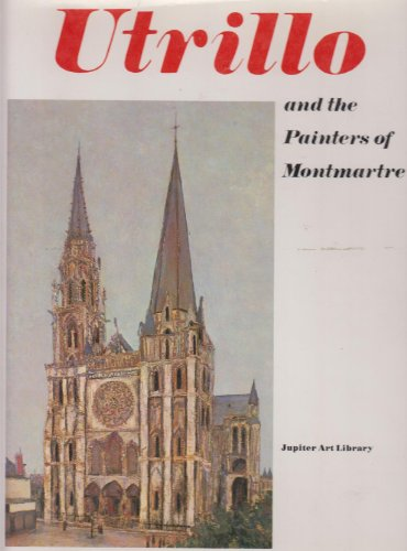 9780882546230: Utrillo and the Painters of Montmartre