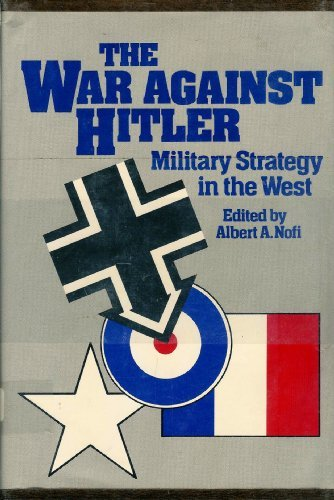 War Against Hitler Military Strategy in the: Nofi, Albert A.