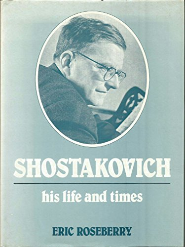 9780882546605: Shostakovich his life and times
