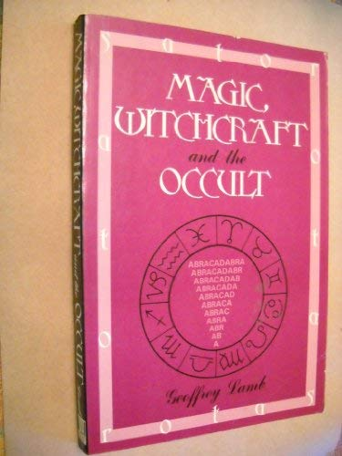 Magic, Witchcraft and the Occult: Geoffrey Lamb