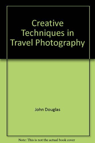 9780882547473: Creative Techniques in Travel Photography