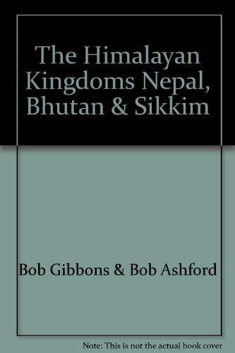 9780882547480: Himalayan Kingdoms Nepal Bhutan Sikkim