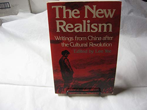 The New Realism : Writings from China: Yee, Lee (editor)