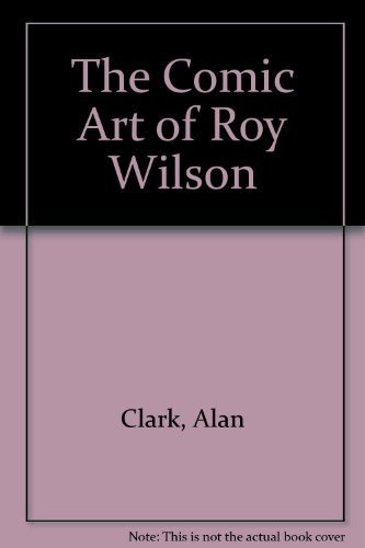 9780882548289: The Comic Art of Roy Wilson