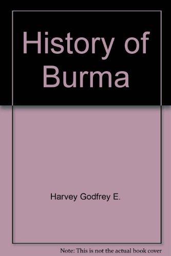 History of Burma : from the earliest: Harvey, G. E