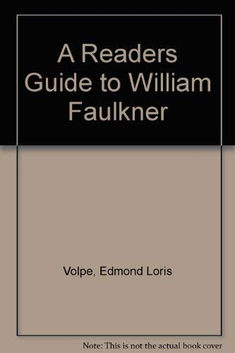 A Readers Guide to William Faulkner: Volpe, Edmond Loris