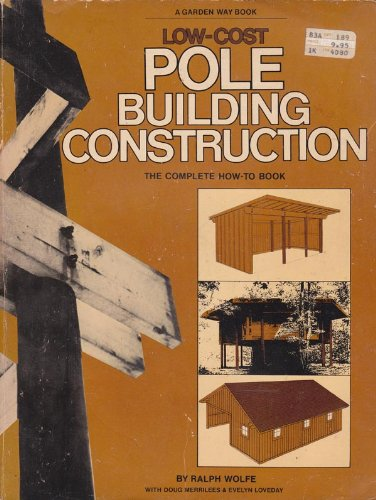 9780882551708: LOW-COST POLE BUILDING CONSTRUCTION - THE COMPLETE HOW-TO BOOK