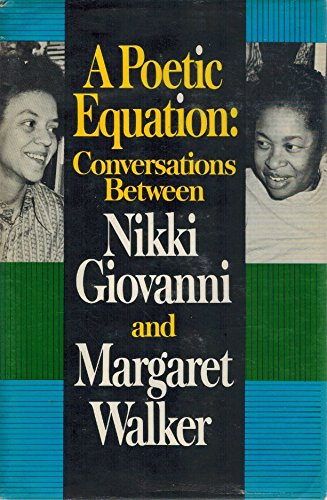 9780882580036: A poetic equation: Conversations between Nikki Giovanni and Margaret Walker