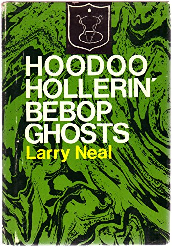 Hoodoo Hollerin' Bebop Ghosts: Neal, Larry