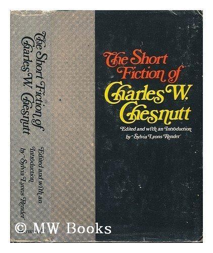 The Short Fiction of Charles W. Chesnutt: Render, Sylvia Lyons, ed.