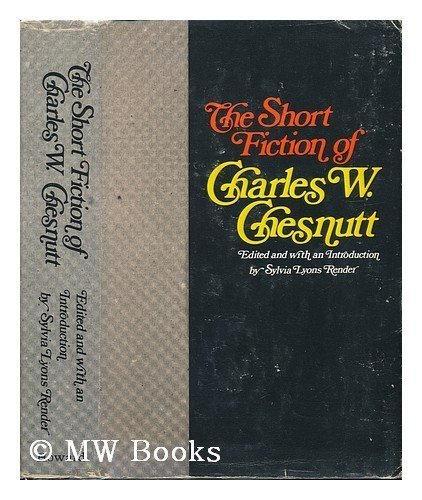 9780882580128: The Short Fiction of Charles W. Chesnutt