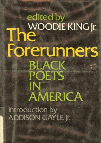 The Forerunners: Black Poets in America Woodie King Jr. and Addison Gale Jr.