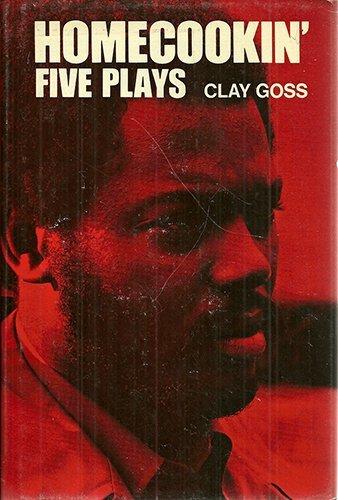 Homecookin': Five Plays: Goss, Clay