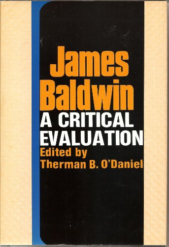 James Baldwin: A Critical Evaluation: O'Daniel, Therman B., ed.