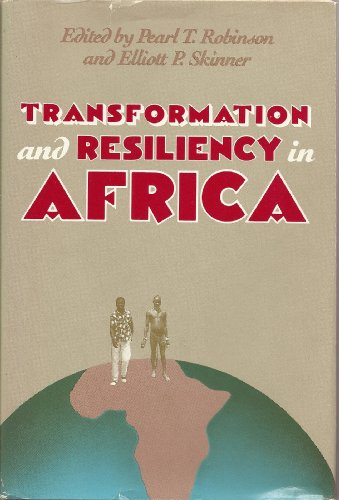 Transformation and resiliency in Africa : as seen by Afro-American scholars