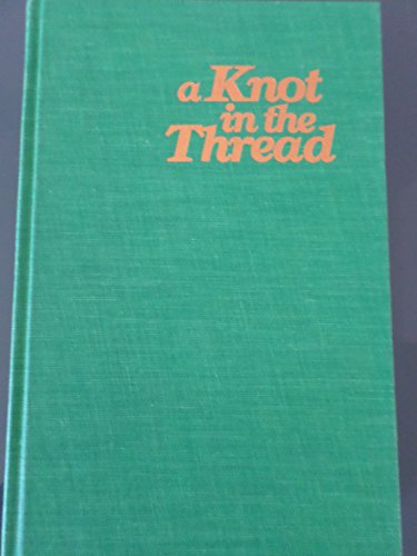 9780882580579: A Knot in the Thread: The Life and Work of Jacques Roumain
