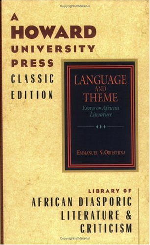 language and theme essays on african literature  9780882580647 language and theme essays on african literature