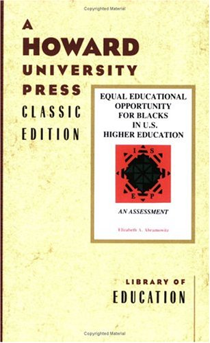 Equal Educational Opportunity for Blacks in U.S. Higher Education: An Assessment