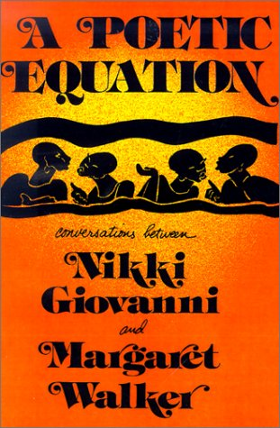 9780882580883: A Poetic Equation: Conversations Between Nikki Giovanni and Margaret Walker