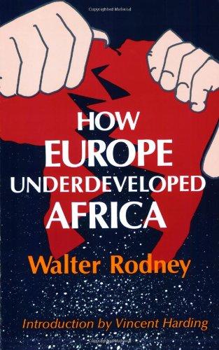 How Europe Underdeveloped Africa: Walter Rodney