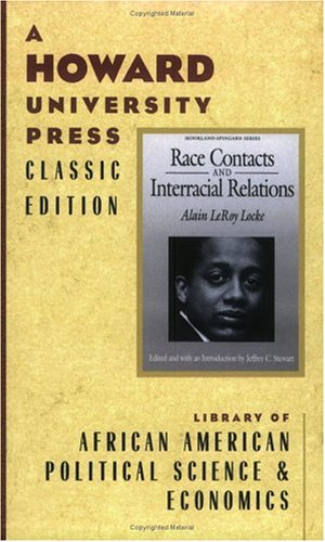 Race Contacts and Interracial Relations: Lectures on: Alain Leroy Locke,