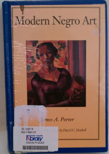 Modern Negro Art (Moorland-Spingarn Series): Porter, James A.