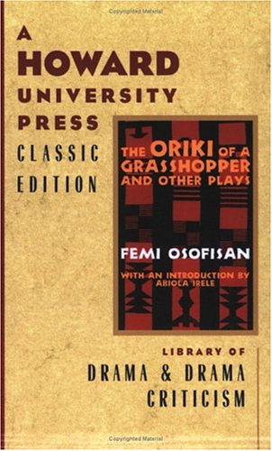 The Oriki of a Grasshopper and Other Plays: Femi Osofisan