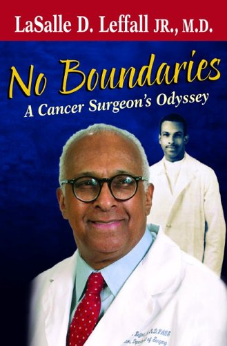 No Boundaries: A Cancer Surgeon's Odyssey: Leffall, Lasalle D., Jr.