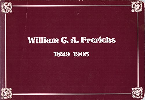 William C. A. Frerichs, 1829-1905: A retrospective exhibition, September 15-October 20, 1974 (9780882590752) by North Carolina Museum Of Art