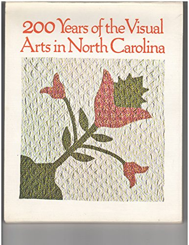 Two Hundred Years of the Visual Arts of North Carolina (9780882590837) by North Carolina Museum Of Art
