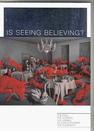 9780882599847: Is seeing believing?: The real, the surreal, the unreal in contemporary photography