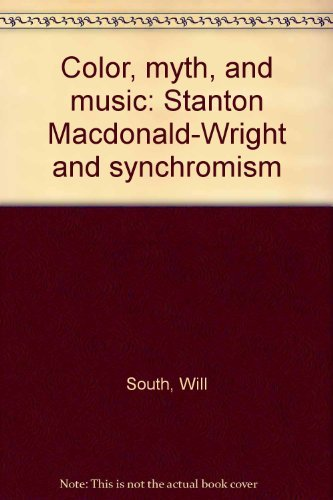 9780882599854: Color, Myth, and Music: Stanton Macdonald-Wright and Synchromism
