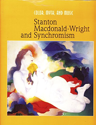 9780882599861: Color, Myth, and Music: Stanton Macdonald-Wright and Synchronism
